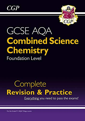 9-1 GCSE Combined Science: Chemistry AQA Foundation Complete Revision & Practice: perfect for home learning and 2021 assessments (CGP GCSE Combined Science 9-1 Revision)