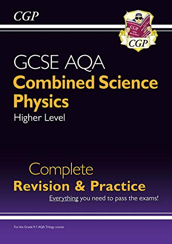 9-1 GCSE Combined Science: Physics AQA Higher Complete Revision & Practice: perfect for home learning and 2021 assessments (CGP GCSE Combined Science 9-1 Revision)