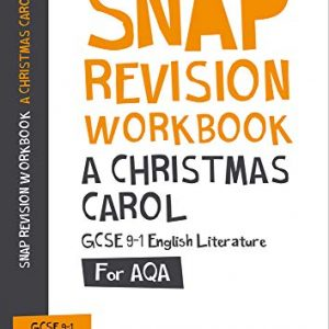 A Christmas Carol: AQA GCSE 9-1 English Literature Workbook: For mocks and 2021 exams (Collins GCSE Grade 9-1 SNAP Revision)