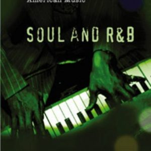 A History of Soul and R&B  (History of American Music) (A History of American Music)