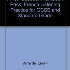 A Ton Casque: Workbook Pack: French Listening Practice for GCSE and Standard Grade