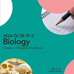 AQA GCSE (9–1) Biology Grade 6–7 Booster Workbook (GCSE Science 9-1)