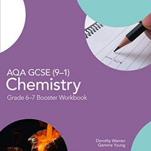 AQA GCSE (9-1) Chemistry Grade 6-7 Booster Workbook (GCSE Science 9-1)