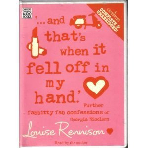 """""""...And That's When it Fell Off in My Hand"""": Further Fabbitty Fab Confessions of Georgia Nicolson"""