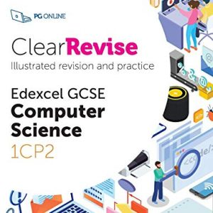 ClearRevise Pearson Edexcel GCSE Computer Science 1CP2 - Clear Revise by PG Online 9-1 KS4 Computing Exam Pass Effective Revision Notes Study Guide ... Edexcel GCSE Computer Science 1CP2)