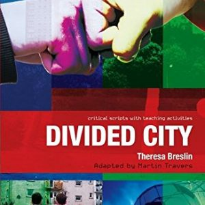 Divided City: The Play (Critical Scripts)