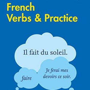 Easy Learning French Verbs and Practice: Trusted support for learning (Collins Easy Learning French)
