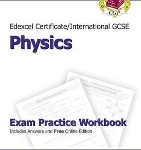 [(Edexcel Certificate/International GCSE Physics Exam Practice Workbook (with Answers & Online Edition))] [ By (author) CGP Books, Edited by CGP Books ] [September, 2013]