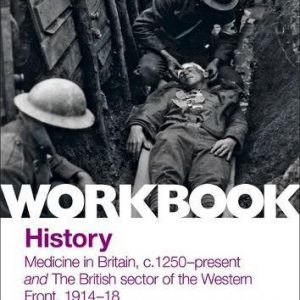 Edexcel GCSE (9-1) History Workbook: Medicine in Britain, c1250–present and The British sector of the Western Front, 1914-18 (Workbooks)