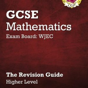 [(GCSE Maths WJEC Revision Guide (with Online Edition) - Higher )] [Author: Richard Parsons] [Jul-2010]