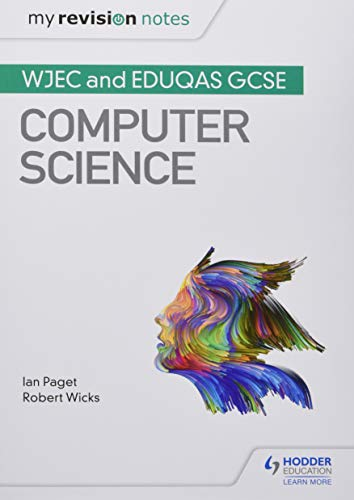 My Revision Notes: WJEC and Eduqas GCSE Computer Science