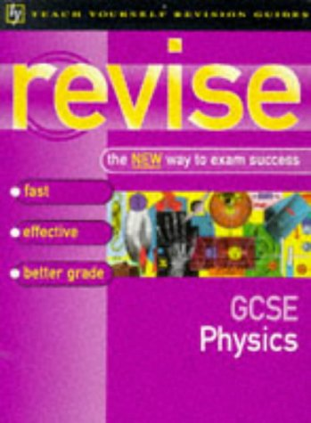 Teach Yourself Revise GCSE Physics (Teach Yourself Revision Guides (TY04))