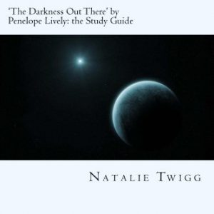 'The Darkness Out There' by Penelope Lively: the Study Guide (Classic Guides to Literature)