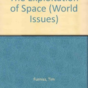 The Exploitation Of Space (World Issues)