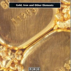 Transition Metals 2: Gold, Iron and Other Elements (The Periodic Table)