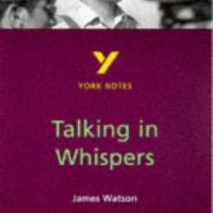 """York Notes on James Watson's """"Talking in Whispers"""" (English)"""