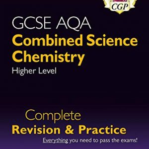 9-1 GCSE Combined Science: Chemistry AQA Higher Complete Revision & Practice: perfect for home learning and 2021 assessments (CGP GCSE Combined Science 9-1 Revision)