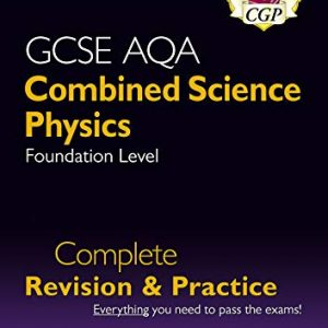 9-1 GCSE Combined Science: Physics AQA Foundation Complete Revision & Practice: perfect for home learning and 2021 assessments (CGP GCSE Combined Science 9-1 Revision)