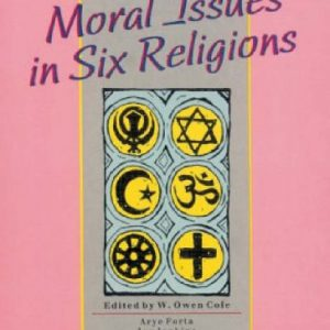 Examining Religions: Moral Issues in Six Religions