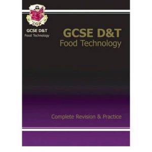 [(GCSE Design & Technology Food Technology Complete Revision & Practice)] [ By (author) CGP Books, Edited by CGP Books ] [June, 2005]