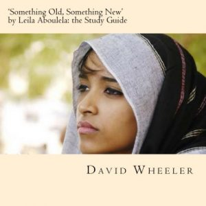 'Something Old, Something New' by Leila Aboulela: the Study Guide (Classic Guides to Literature)