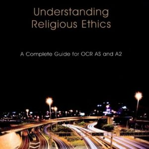 Understanding Religious Ethics: A Complete Guide for OCR AS and A2