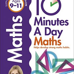 10 Minutes A Day Maths, Ages 9-11 (Key Stage 2): Supports the National Curriculum, Helps Develop Strong Maths Skills (Made Easy Workbooks)