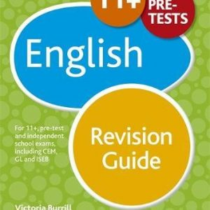 11+ English Revision Guide: For 11+, pre-test and independent school exams including CEM, GL and ISEB