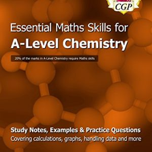 A-Level Chemistry: Essential Maths Skills: perfect for home learning and 2021 assessments (CGP A-Level Chemistry)