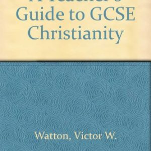 A Teacher's Guide to GCSE Christianity