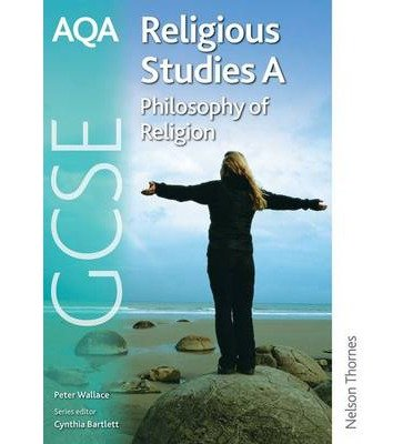[ AQA GCSE RELIGIOUS STUDIES A - PHILOSOPHY OF RELIGION ] by Wallace, Peter ( Author ) [ Apr- 27-2009 ] [ Paperback ]