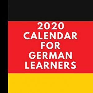 2020 Calendar for German Learners: A 6 x 9 inch month to view calendar, 5 pages per month, with check boxes for those who want to keep track of all 4 skills of German learning