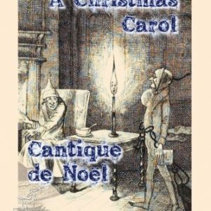 A Christmas Carol - Cantique de No?l: Bilingual parallel text - Bilingue avec le texte parall?le: English - French / Anglais - Fran?ais (French Edition) by Charles Dickens (2015-12-23)