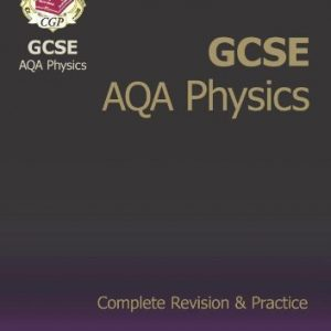 GCSE Physics AQA Complete Revision & Practice: Written by CGP Books, 2010 Edition, Publisher: Coordination Group Publications Ltd [Paperback]