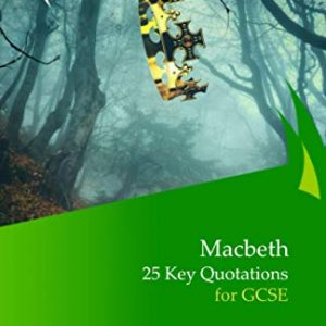 Macbeth: 25 Key Quotations for GCSE