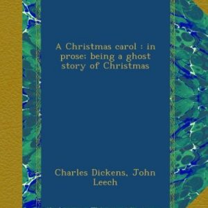 A Christmas carol : in prose; being a ghost story of Christmas