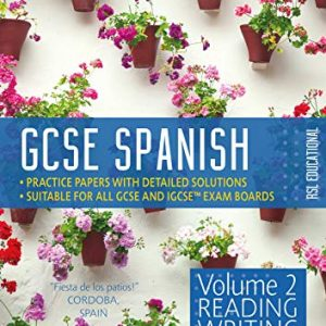 GCSE Spanish by RSL, Volume 2: Reading, Writing, Translating (9-1) - Practice Papers With Full Solutions for GCSE & IGCSE (All Exam Boards): Volume 2: Reading, Writing, Translation