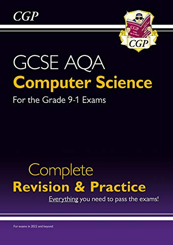 New GCSE Computer Science AQA Complete Revision & Practice - for exams in 2022 and beyond: perfect for catch-up and exams in 2022 (CGP GCSE Computer Science 9-1 Revision)
