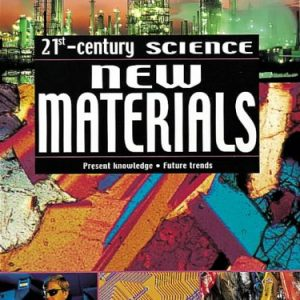 21st Century Science: New Materials