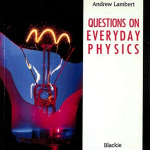 Questions on Everyday Physics