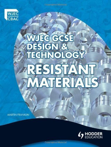 WJEC GCSE Design and Technology: Resistant Materials (Wjec Gcse Design & Technology) by Franklin, Martin Published by Hodder Education (2010)
