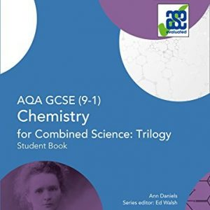 AQA GCSE Chemistry for Combined Science: Trilogy 9-1 Student Book (GCSE Science 9-1) by Ann Daniels (2016-06-22)