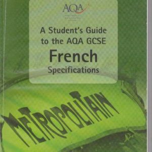 A Student's Guide to the AQA GCSE French Specifications