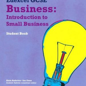 [(Edexcel GCSE Business: Units 1, 2 and 6: Introduction to Small Business)] [ By (author) Alain Anderton, By (author) Ian Gunn, By (author) Andrew Ashwin ] [March, 2009]
