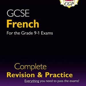 GCSE French Complete Revision & Practice - Grade 9-1 Course: perfect for catch-up and the 2022 and 2023 exams (CGP GCSE French 9-1 Revision)