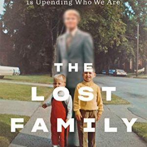 The Lost Family: How DNA Testing Is Upending Who We Are