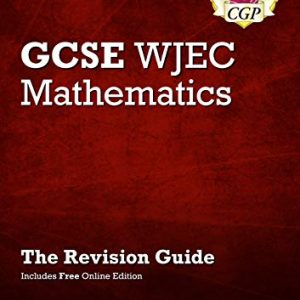 WJEC GCSE Maths Revision Guide (with Online Edition): perfect for catch-up and the 2022 and 2023 exams (CGP GCSE Revision for Wales)