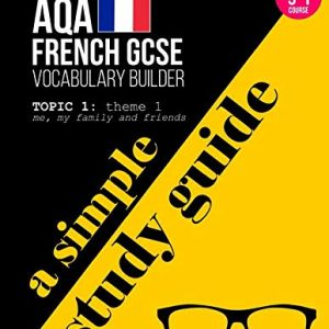 AQA French GCSE   Vocabulary Builder   Theme 1: topic 1 - Me, my family and friends