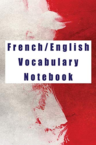 French/English Vocabulary Notebook: Blank notepad to write new words and phrases