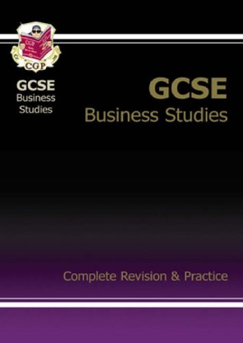 GCSE Business Studies Complete Revision & Practice: Complete Revision and Practice (Complete Revision & Practice Guide) by CGP Books (2005-06-20)